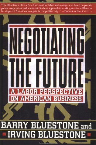 Image for Negotiating The Future: A Labor Perspective On American Business
