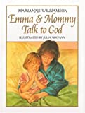 Emma and Mommy Talk to God (0060799269) by Williamson, Marianne