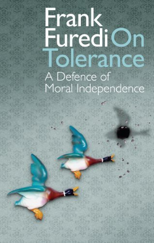 On Tolerance: A Defence of Moral Independence by Furedi, Frank (2011) Hardcover