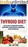 Thyroid Diet:  Easy Guide to Managing...