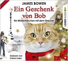 Ein Geschenk von Bob: 9783785750698: Amazon.com: Books