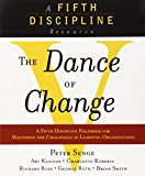 img - for The Dance of Change: The challenges to sustaining momentum in a learning organization (The Fifth Discipline) book / textbook / text book