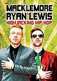 Macklemore And Ryan Lewis: Highjacking Hip Hop [DVD]