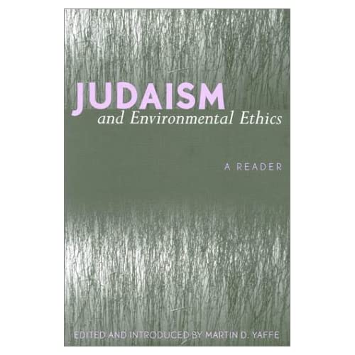 Judaism and Environmental Ethics, by Martin D. Yaffe