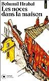 Les Noces dans la maison (French Edition) (2020129752) by Hrabal, Bohumil