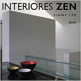 Interiores Zen: Equilibrio Armonia Simplicidad = Zen Interiors price comparison at Flipkart, Amazon, Crossword, Uread, Bookadda, Landmark, Homeshop18
