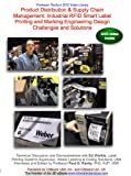 Product Distribution & Supply Chain Management: Industrial RFID Smart Label Printing and Marking Engineering Design Challenges and Solutions [DVD]