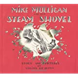 Mike Mulligan and His Steam Shovel ~ Virginia Lee Burton
