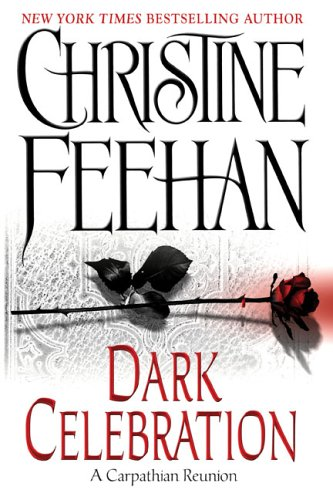 Dark Celebration: A Carpathian Reunion, CHRISTINE FEEHAN