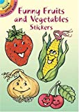 Funny Fruits and Vegetables Stickers (Dover Little Activity Books Stickers)