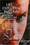 Life Expectancy in Court: A Textbook...