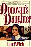 Donovan's Daughter (The Californians, Book 4) (1565071298) by Wick, Lori