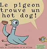 echange, troc Mo Willems - Le pigeon trouve un hot dog !
