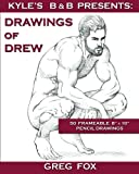 Kyle's B&B Presents: Drawings of Drew