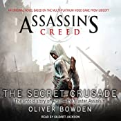 The Secret Crusade: Assassin's Creed, Book 3 | Oliver Bowden