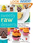 Sweetly Raw Desserts: Raw Vegan Choco...