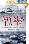 My Sea Lady: An Epic Memoir of the Ar...