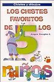Los Chistes Favoritos de los Ni�os 5 (Spanish Edition)
