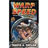 Warp Speed (Warp Speed #1) ~ Travis S. Taylor