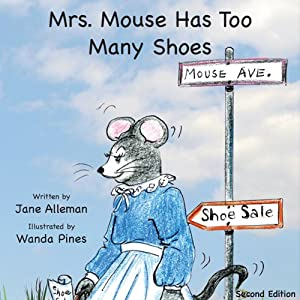 Mrs. Mouse Has Too Many Shoes | [Jane Alleman]