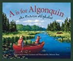 A is for Algonquin Park: An Ontario A...