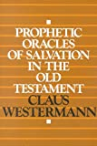 Prophetic Oracles of Salvation in the Old Testament (0567291979) by Westermann, Claus