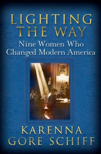 Image for Lighting the Way: Nine Women Who Changed Modern America