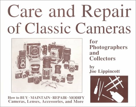 Care and Repair of Classic Cameras for Photographers and Collectors