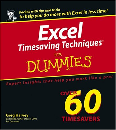 Excel Timesaving Techniques For Dummies (For Dummies (Computer/Tech))