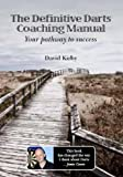 img - for The Definitive Darts Coaching Manual: Your Pathway to Success book / textbook / text book