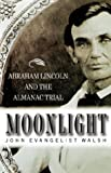 img - for Moonlight: Abraham Lincoln and the Almanac Trial book / textbook / text book