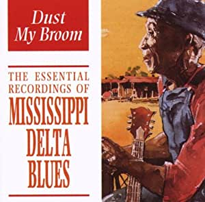 various artists dust my broom the essential recordings of mississippi delta blues amazon. Black Bedroom Furniture Sets. Home Design Ideas