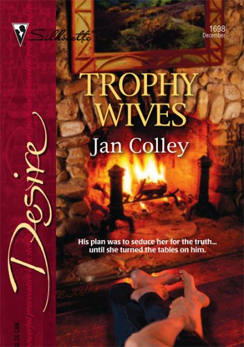 Trophy Wives (Desire), JAN COLLEY