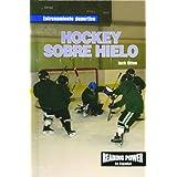 Hockey Sobre Hielo = Ice Hockey (Entrenamiento Deportivo)