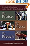 To Praise, to Bless, to Preach: Spiri...