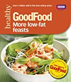 Sharon Brown Good Food: More Low-fat Feasts: Triple-tested recipes (GoodFood 101)