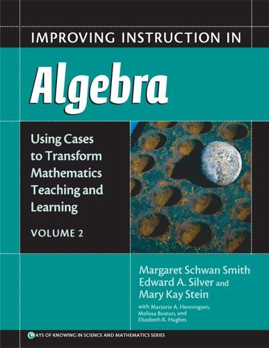 improving-instruction-in-algebra-using-cases-to-transform-mathematics-teaching-and-learning-vol-2-by