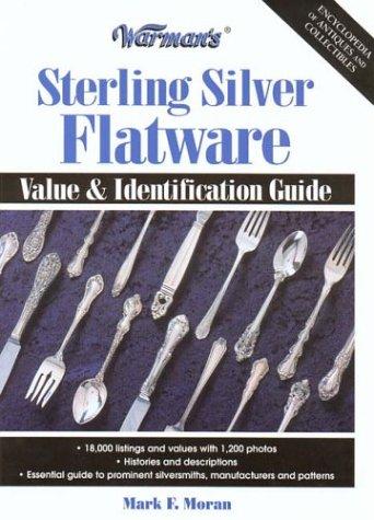 Warman's Sterling Silver Flatware: Value & Identification Guide