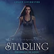 Starling: The Starling Saga, Book 1 | Lesley Livingston