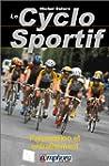Le cyclo sportif : Pr�paration et ent...