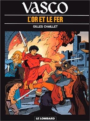 Vasco, tome 1 : L'Or et le fer par Gilles Chaillet