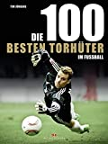 Die 100 besten Torh�ter im Fu�ball