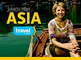Samantha Brown's Asia Season 1 [HD]