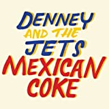 Mexican Coke by Denney & The Jets [Music CD]
