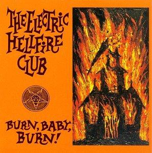 Electric Hellfire Club - Burn Baby Burn - Zortam Music