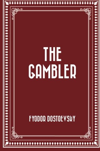 an analysis of alexei character in the gambler by fyodor dostoevsky Fyodor dostoevsky's novel demons is a piece that observes russian ideals during the  character that dostoevsky narrates many of his own opinions and ideas.