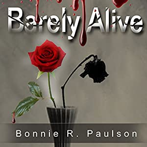 Barely Alive: Barely Alive Series, Book 1 | [Bonnie R. Paulson]