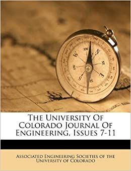 The University Of Colorado Journal Of Engineering, Issues 7-11