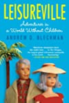 Leisureville: Adventures in a World W...