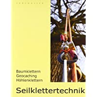 Seilklettertechnik: Baumklettern, Geocaching, Hhlenklettern